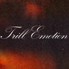 TRILL EMOTION